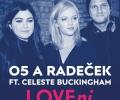 O5 & Radeček feat. Celeste Buckingham - LOVEní