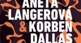 Rozhodnutia Korben Dallas a Aneta Langerová