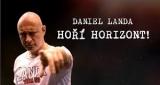 Hoří horizont Daniel Landa