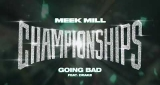 Going Bad Meek Mill feat. Drake