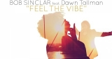 Feel The Vibe Bob Sinclar & DAWN TALLMAN