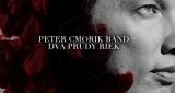 Dva prúdy riek Peter Cmorik Band