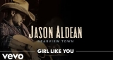 Girl Like You Jason Aldean