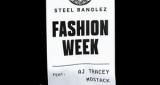 Fashion Week Steel Banglez feat. AJ Tracey & MoStack