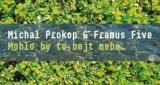 Má vlast Michal Prokop & Framus Five