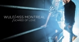 Scared of love Wulf & Miss Montreal