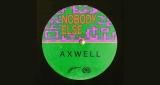 Nobody Else Axwell