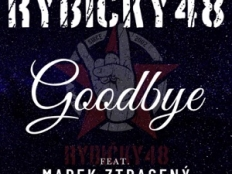 Rybičky 48 feat. Marek Ztracený - Goodbye