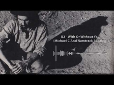 U2 - With Or Without You (Michael C & Namtrack Remix)