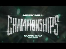 Meek Mill feat. Drake - Going Bad
