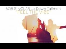 Bob Sinclar & DAWN TALLMAN - Feel The Vibe