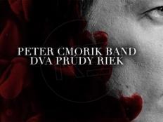 Peter Cmorik Band - Dva prúdy riek