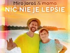 Miro Jaroš - Nič nie je lepšie
