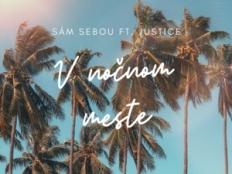 Sám Sebou feat. Justice - V nočnom meste