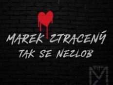 Marek Ztracený - Tak se nezlob