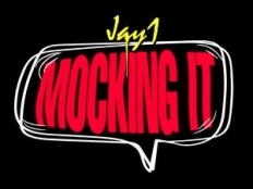 Jay1 - Mocking It