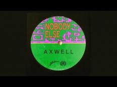 Axwell - Nobody Else