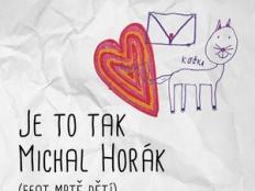 Michal Horák feat. mrtě dětí - Je to tak