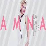 Amna - La La Like It