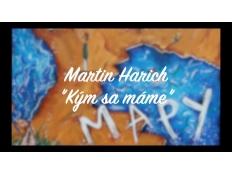 Martin Harich - Kým sa máme