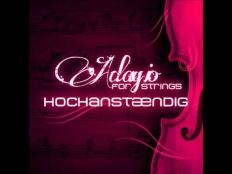 Hochanstaendig - Adagio for strings (Stereofunk remix)