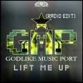 Godlike Music Port - Lift Me Up