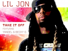 Lil Jon feat. Yandel & Becky G - Take It Off