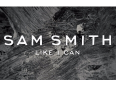 Sam Smith - Like I Can