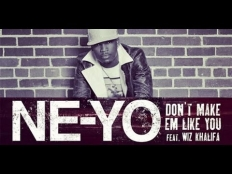 Ne-Yo feat. Wiz Khalifa - Don't Make Em Like You