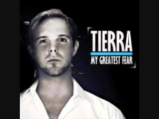 Tierra - My Greatest Fear