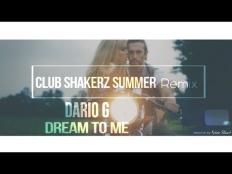 Dario G - Dream To Me (Club ShakerZ Summer bootleg 2017)