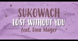 Lost Without You Sukowach feat. Lina Mayer