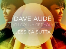 Dave Audé feat. Jessica Sutta - I'm Gonna Get You