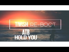 ATB - Hold You [Tivish Re-Boot]