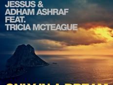 Paul Van Dyk, JESSUS & ADHAM ASHRAF feat. TRICIA MCTEAGUE - ONLY IN A DREAM