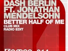 Dash Berlin feat. Jonathan Mendelsohn - Better Half of Me