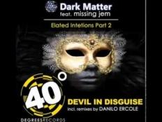 Dark Matter feat. JEM - Devil In Disguise