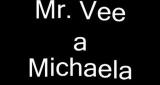 Všechno můžeš mít Mr.Vee & Michaela