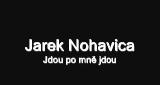 Jdou po mně, jdou Jaromír Nohavica