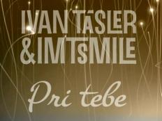 Ivan Tásler, IMT Smile - Pri Tebe