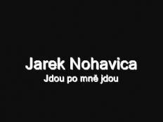 Jaromír Nohavica - Jdou po mně, jdou