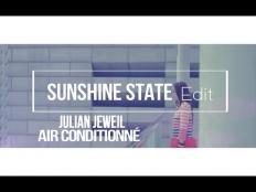 Julian Jeweil - Air Conditionné (Sunshine State Edit)