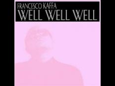 Francesco Kaffa - Well Well Well