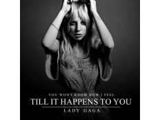 Lady Gaga - Til It Happens To You
