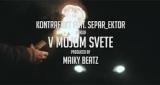 V Mojom Svete Kontrafakt feat. Separ, Ektor