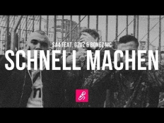 Sa4 feat. Bonez MC & Gzuz - Schnell machen
