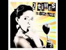 Love Unit - 2 Times 2k11