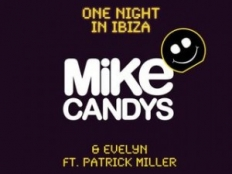 Mike Candys & Evelyn feat. Patrick Miller - One Night In Ibiza