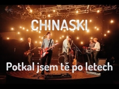 Chinaski - Potkal jsem tě po letech