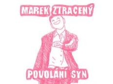 Marek Ztracený - Povolání syn